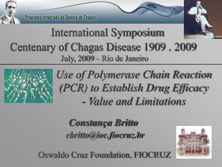 International Symposium Centenary of Chagas Disease 1909  .  2009