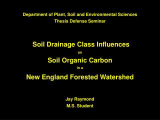 Department of Plant,  Soil  and Environmental Sciences Thesis Defense Seminar