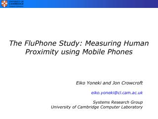 The FluPhone Study: Measuring Human Proximity using Mobile Phones