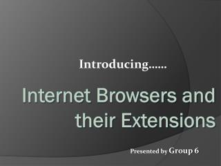 Internet  Browsers and their  Extensions