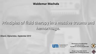 Principles of fluid therapy in a massive trauma and hemorrhage.