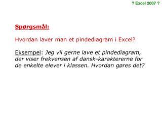 Spørgsmål: Hvordan laver man et pindediagram i Excel?