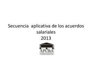 Secuencia  aplicativa de los acuerdos salariales 2013