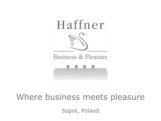 Where  business  meets pleasure Sopot, Poland