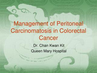 Management of  Peritoneal Carcinomatosis in Colorectal Cancer
