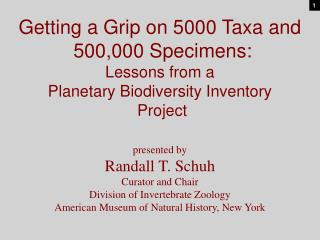 Getting a Grip on 5000 Taxa and  500,000 Specimens: Lessons from a