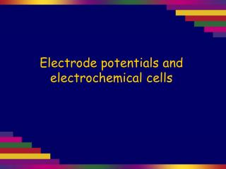 Electrode potentials and electrochemical cells