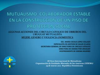 MUTUALISMO: COLABORADOR ESTABLE EN LA CONSTRUCCION DE UN PISO DE PROTECCION SOCIAL