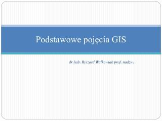 Podstawowe poj?cia GIS