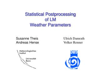 Statistical Postprocessing of LM Weather Parameters