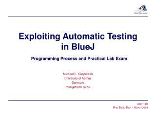 Exploiting Automatic Testing in BlueJ Programming Process and Practical Lab Exam