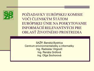 SAŽP, Banská Bystrica Centrum enivironmentalistiky a informatiky  Ing. Radoslav Virgovič