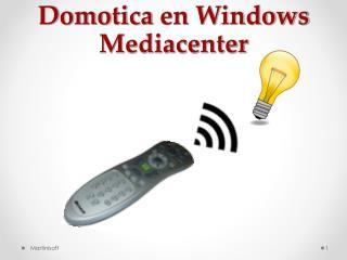 Domotica  en Windows Mediacenter