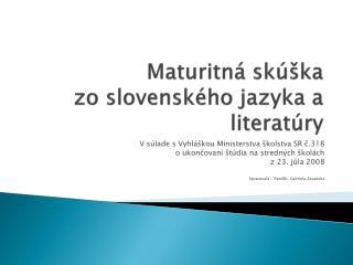 Maturitná skúška  zo slovenského jazyka a literatúry