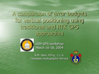 A comparison of error budgets for vertical positioning using traditional and RTK GPS approaches