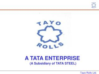 A TATA ENTERPRISE                            (A Subsidiary of TATA STEEL)