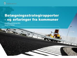 Bel�gningsstrategirapporter - og erfaringer fra kommuner