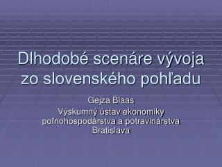 Dlhodobé scenáre vývoja zo slovenského pohľadu