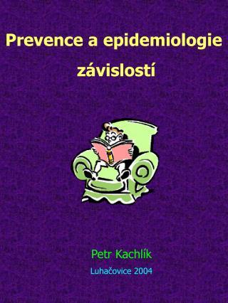 Prevence a epidemiologie  závislostí