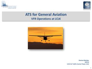 ATS for General Aviation VFR Operations at LCLK