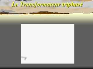 Le  Transformateur  triphasé