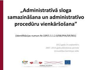2012.gada 14.septembris 2007.-2013.gada plānošanas perioda  Uzraudzības komitejas sēde