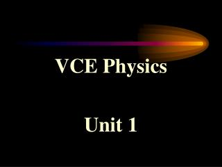VCE Physics  Unit 1