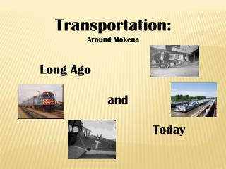 Transportation: Around Mokena Long Ago 			and 				Today