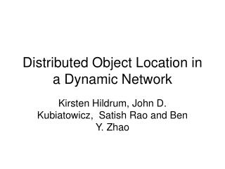 Distributed Object Location in a Dynamic Network