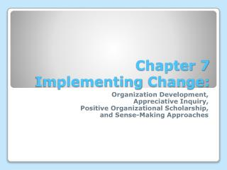 Chapter 7  Implementing Change: