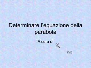 Determinare l�equazione della parabola