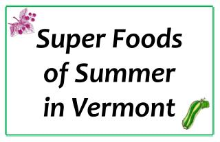 Super Foods  of Summer  in Vermont