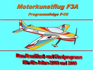 Das Semifinal- und Finalprogramm für die Jahre 2008 und 2009