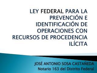 JOSÉ ANTONIO SOSA CASTAÑEDA Notario 163 del Distrito Federal
