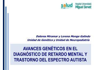 AVANCES GENÉTICOS EN EL DIAGNÓSTICO DE RETARDO MENTAL Y TRASTORNO DEL ESPECTRO AUTISTA
