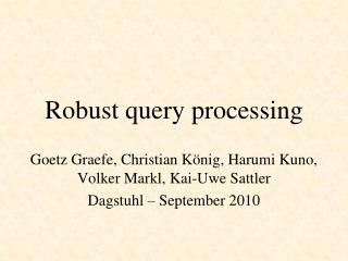 Robust query processing