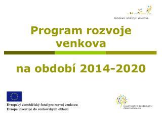 Program rozvoje venkova  na obdob� 2014-2020