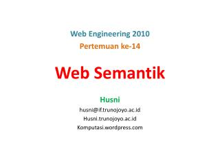 Web Semantik Husni husni@if.trunojoyo.ac.id Husni.trunojoyo.ac.id Komputasi.wordpress