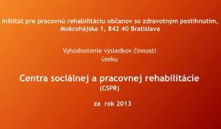 Inštitút pre pracovnú rehabilitáciu občanov so zdravotným postihnutím,