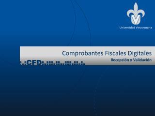 Comprobantes Fiscales Digitales Recepción  y Validación