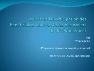 Le Rôle de la participation des bénéficiaires dans le succès des projets de développement