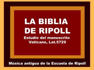 LA BIBLIA  DE RIPOLL Estudio del manuscrito  Vaticano, Lat.5729