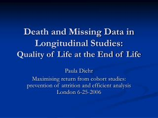 Death and Missing Data in Longitudinal Studies:   Quality of Life at the End of Life