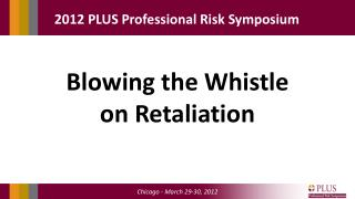 Blowing the Whistle on Retaliation