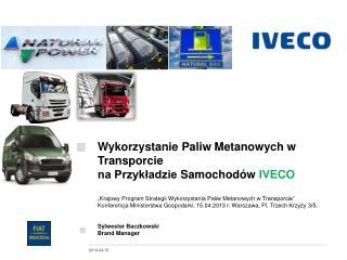 Wykorzystanie  Paliw Metanowych w  Transporcie  na Przykładzie  S amochodów  IVECO