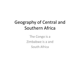 Geography  of Central and Southern Africa