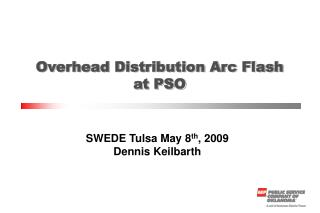 Overhead Distribution Arc Flash at PSO