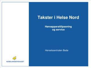 Takster i Helse Nord H�reapparattilpasning  og service