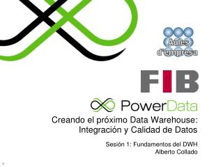 Creando el pr ximo Data Warehouse:  Integraci n y Calidad de Datos