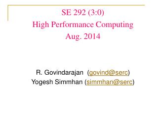 SE 292 (3:0)  High Performance Computing Aug. 2014